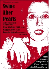 "Poster der Ostensibles Produktion ""Swine After Pearls"""