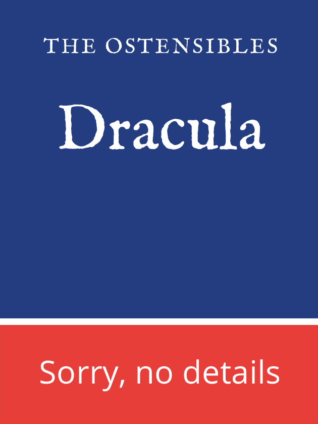 "The Ostensibles: ""Dracula"" – Sorry, no details for this production"